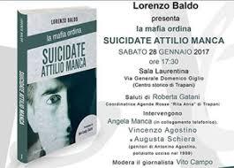 """GIOVEDì 11 MAGGIO L'ASSOCIAZIONE """"TESEO"""" E L'IIS """"G.B. IMPALLOMENI"""" DI MILAZZO PRESENTANO IL LIBRO """"LA MAFIA ORDINA: SUICIDATE ATTILIO MANCA"""