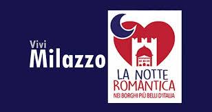 """Sabato 24 anche a Milazzo """"la notte romantica"""" dei Borghi più belli d'Italia"""