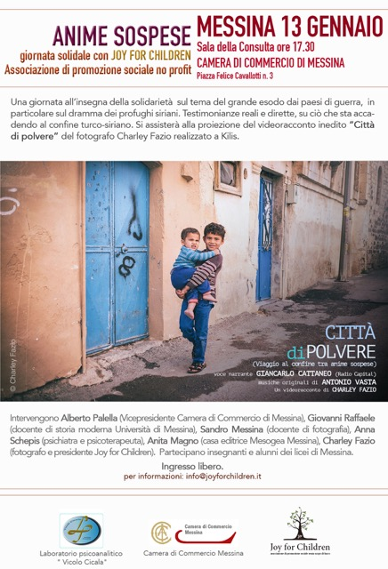 """Sabato 13 gennaio 2018 dalle ore 17.30 presso la Sala della Consulta Camera di Commercio di Messina """"Anime sospese"""" Giornata solidale per non dimenticare il dramma del popolo siriano e di tutti i popoli dei paesi in guerra"""