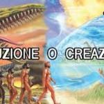 Evoluzione o creazione?