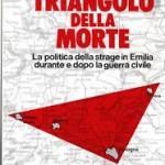 INCHIESTA: STORIA D'ITALIA  – LA REGIONE EMILIA-ROMAGNA, SUBITO DOPO LA FINE DELLA SECONDA GUERRA MONDIALE, FU TURBATA PER ANNI DA UN ANELITO RIVOLUZIONARIO COMUNISTA DI ISPIRAZIONE SOVIETICA ASSIMILABILE A UNA GUERRA CIVILE